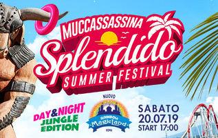 Rainbow MagicLand - 20 LUGLIO - Muccassassina SPLENDIDO Summer Festival