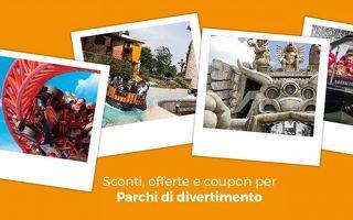 Promo parchi  -  Biglietti scontati per Mirabilandia, Cinecittà World, Leolandia, Movieland Park e tanti altri